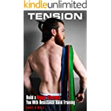 Tension: Build a Bigger, Stronger You With Resistance Band Training