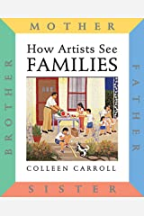How Artists See Families: Mother Father Sister Brother Hardcover