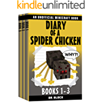 Diary of a Spider Chicken, Books 1-3: (Series of Unofficial Minecraft Books) (Minecraft Books for Kids Book 4)