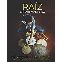 Raiz: Guía práctica para desarrollar ritmos modernos utilizando