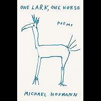 One Lark, One Horse: Poems (English Edition)