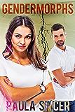Gendermorphs: Gender Swap: Gender Transformation Romance