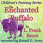 The Enchanted Buffalo: Children's Fantasy Series | L. Frank Baum