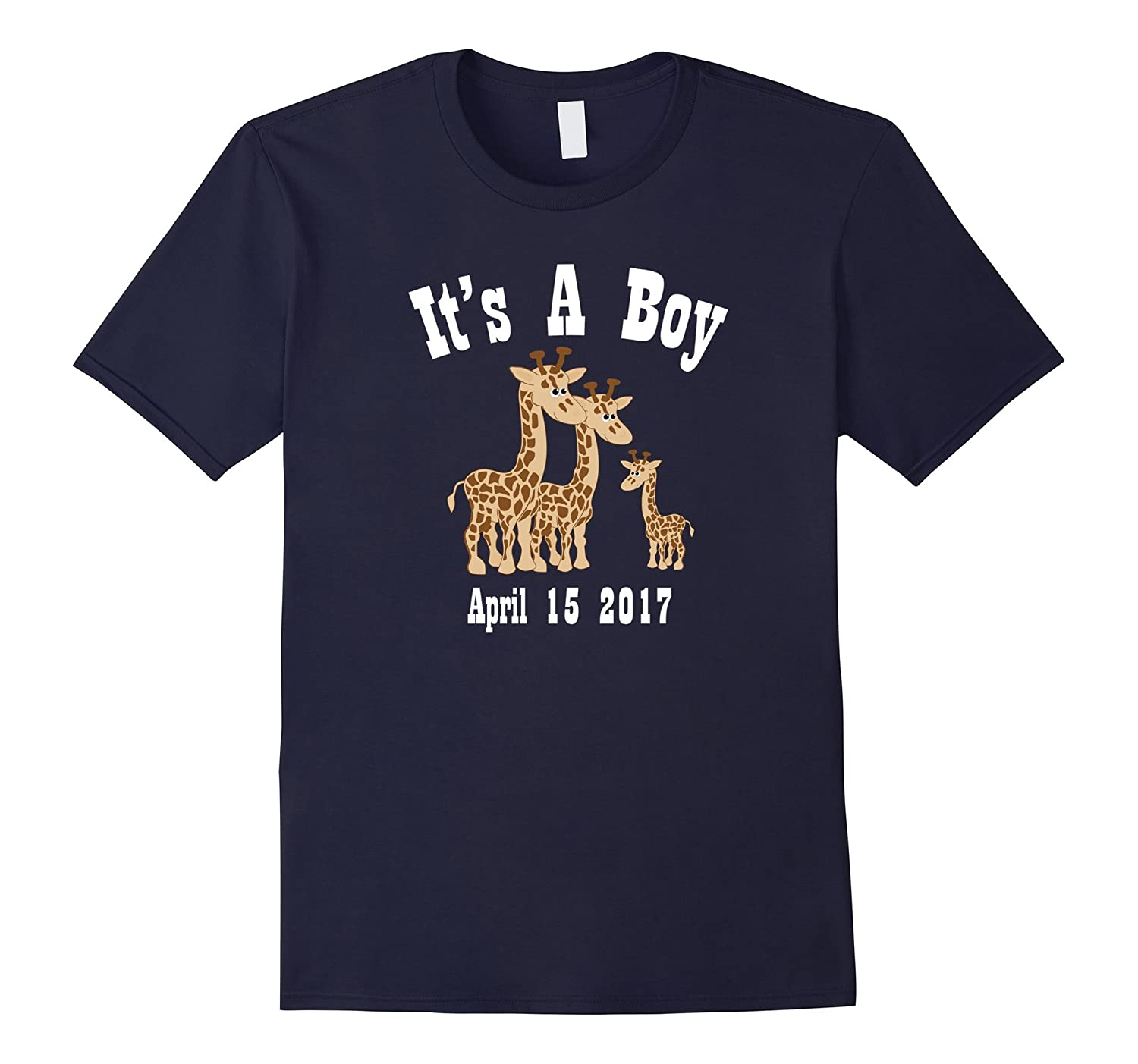 April Had A Boy Giraffe Arrived April 15 2017 T-Shirt-TD