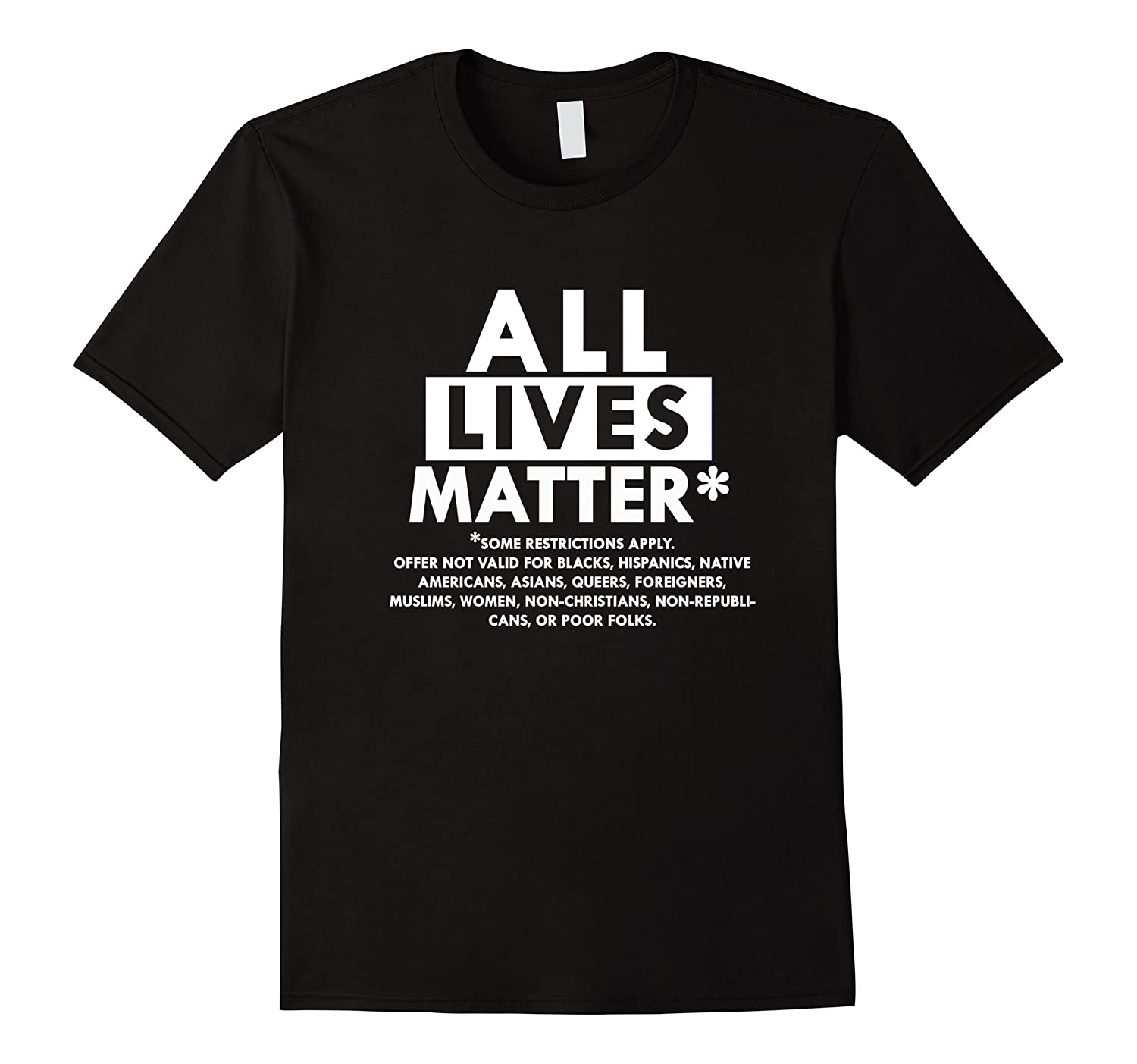 All Lives Matter ExceptSome Restrictions Apply T-shirt-RT