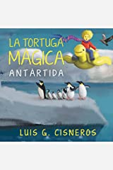 La Tortuga Mágica: Antártida (2) (Spanish Edition) Hardcover