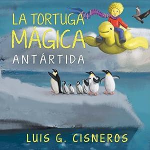 La Tortuga Mágica: Antártida (Spanish Edition)