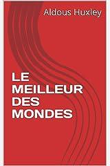 LE MEILLEUR DES MONDES (French Edition) Kindle Edition