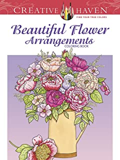 Creative Haven Beautiful Flower Arrangements Coloring Book Adult