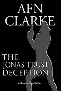 THE JONAS TRUST DECEPTION: A Thomas Gunn Thriller (International Mystery, Thriller and Suspense Serie Book 2)