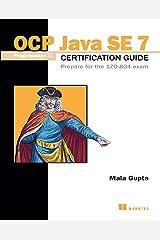 OCP Java SE 7 Programmer II Certification Guide: Prepare for the 1ZO-804 exam Paperback