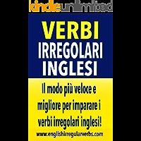 Verbi Irregolari Inglesi: Il modo più veloce e migliore per imparare i verbi irregolari inglesi!