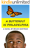 A Butterfly in Philadelphia (The Philadelphia Trilogy, Book 1)