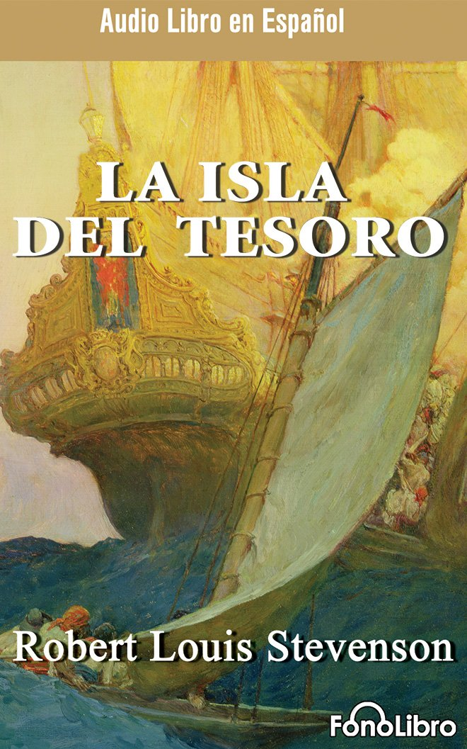 Amazon.com: La Isla del Tesoro (Treasure Island) (Spanish Edition) (9781543675399): Robert Louis Stevenson, Full Cast: Books