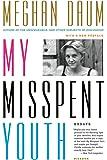 My Misspent Youth: Essays
