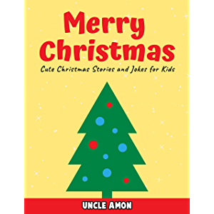 Merry Christmas: Cute Christmas Stories and Jokes for Kids