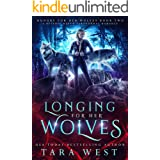 Longing for Her Wolves: A Reverse Harem Paranormal Romance (Hungry for Her Wolves Book 2)