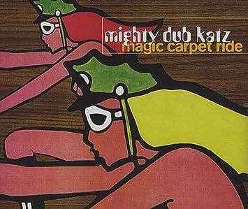 Magic Carpet Ride Mighty Dub Katz No Prende Edit Carpet