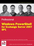 Professional PowerShell for Exchange 2007 SP1 (Programmer to Programmer)