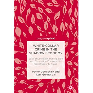 White-Collar Crime in the Shadow Economy: Lack of Detection, Investigation and Conviction Compared to Social Security…