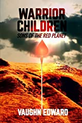 Warrior Children: Sons of the Red Planet Paperback