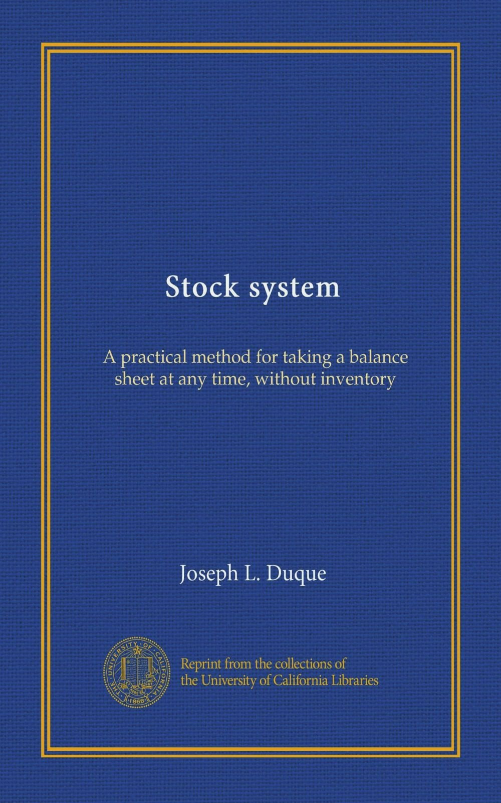 stock system a practical method for taking a balance sheet at any
