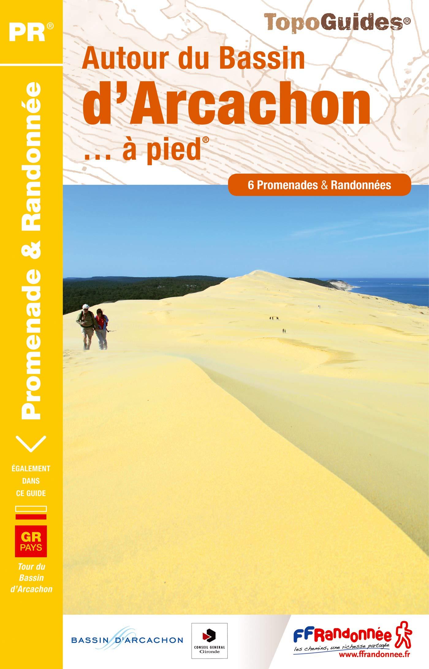 Amazon Fr Autour Du Bassin D Arcachon A Pied Ffrandonnee
