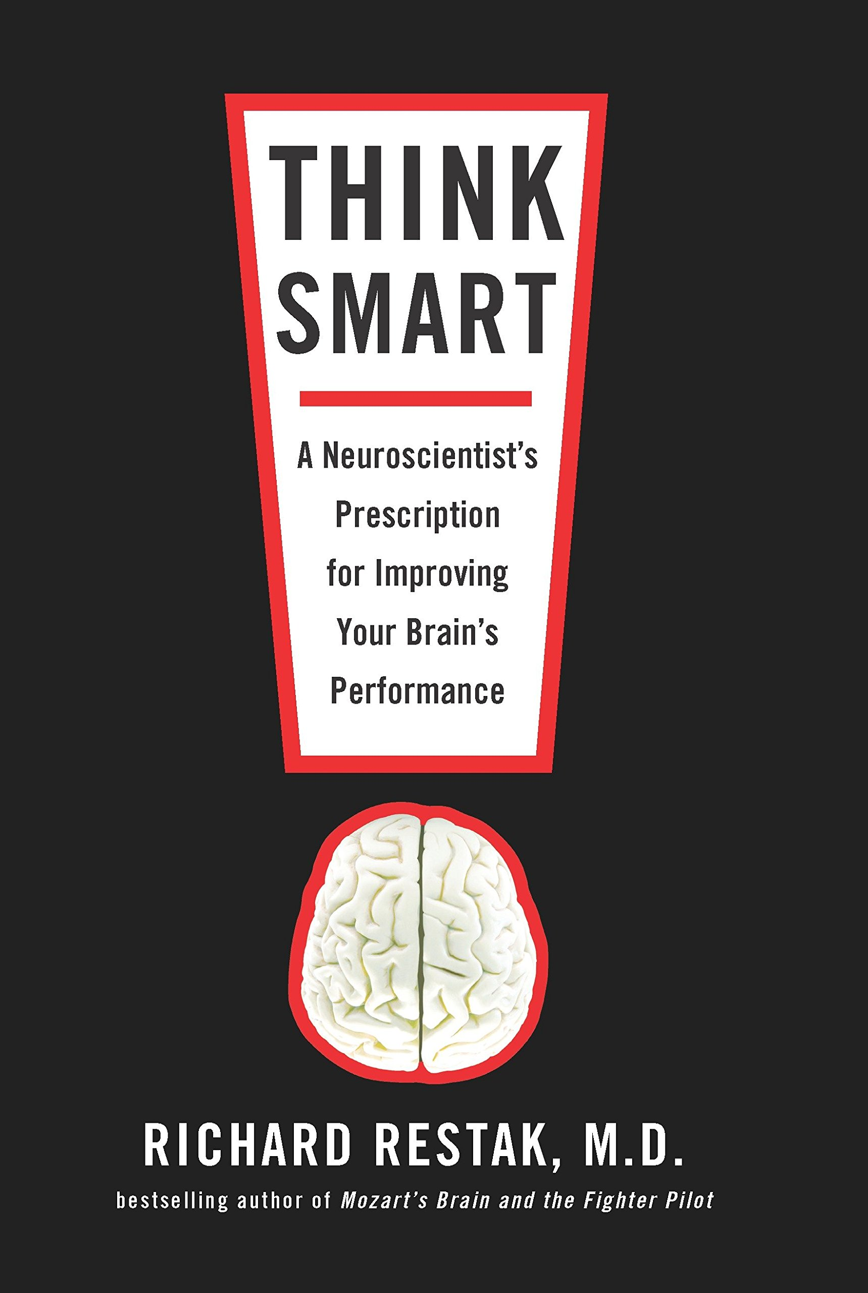 Read Online Think Smart: A Neuroscientist's Prescription for Improving Your Brain's Performance pdf