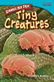 Strange but True: Tiny Creatures (TIME FOR KIDS® Nonfiction Readers)