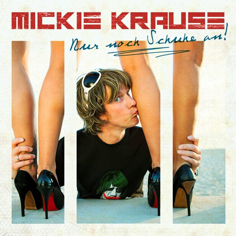 Nur Noch Schuhe An Krause, Mickie: : Musik