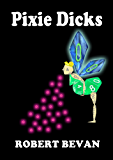 Pixie Dicks (Caverns and Creatures)