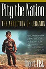 Pity the Nation: The Abduction of Lebanon (Nation Books) Paperback