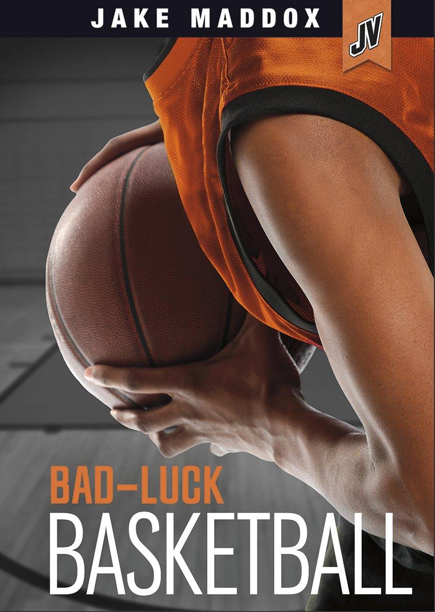 Bad-Luck Basketball (Jake Maddox JV) pdf epub