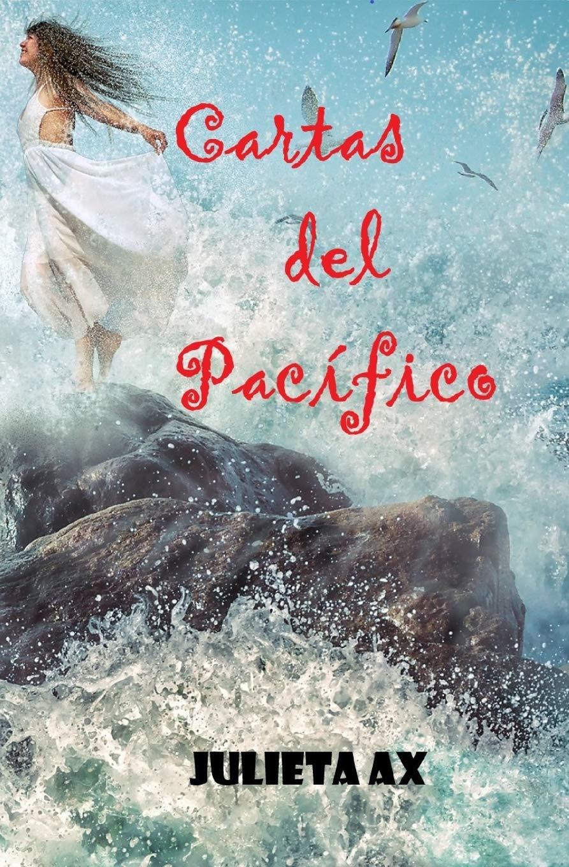 Cartas del Pacífico: Amazon.es: Julieta Ax: Libros