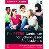 The The PEERS Curriculum for School-Based Professionals: Social Skills Training for Adolescents With Autism Spectrum…