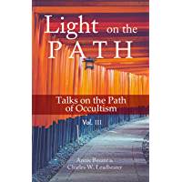 LIGHT ON THE PATH: Talks on the Path of Occultism Vol. 3 (English Edition)