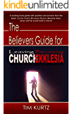 The Believers Guide for Leaving Chuch Becoming Ekklesia