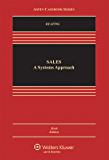 Sales: A Systems Approach (Aspen Casebook Series)
