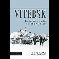 Vitebsk: The Fight and Destruction of Third Panzer Army (Die Wehrmacht im Kampf Book 1)