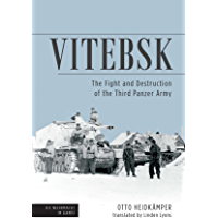 Vitebsk: The Fight and Destruction of Third Panzer Army (Die Wehrmacht im Kampf Book 1)