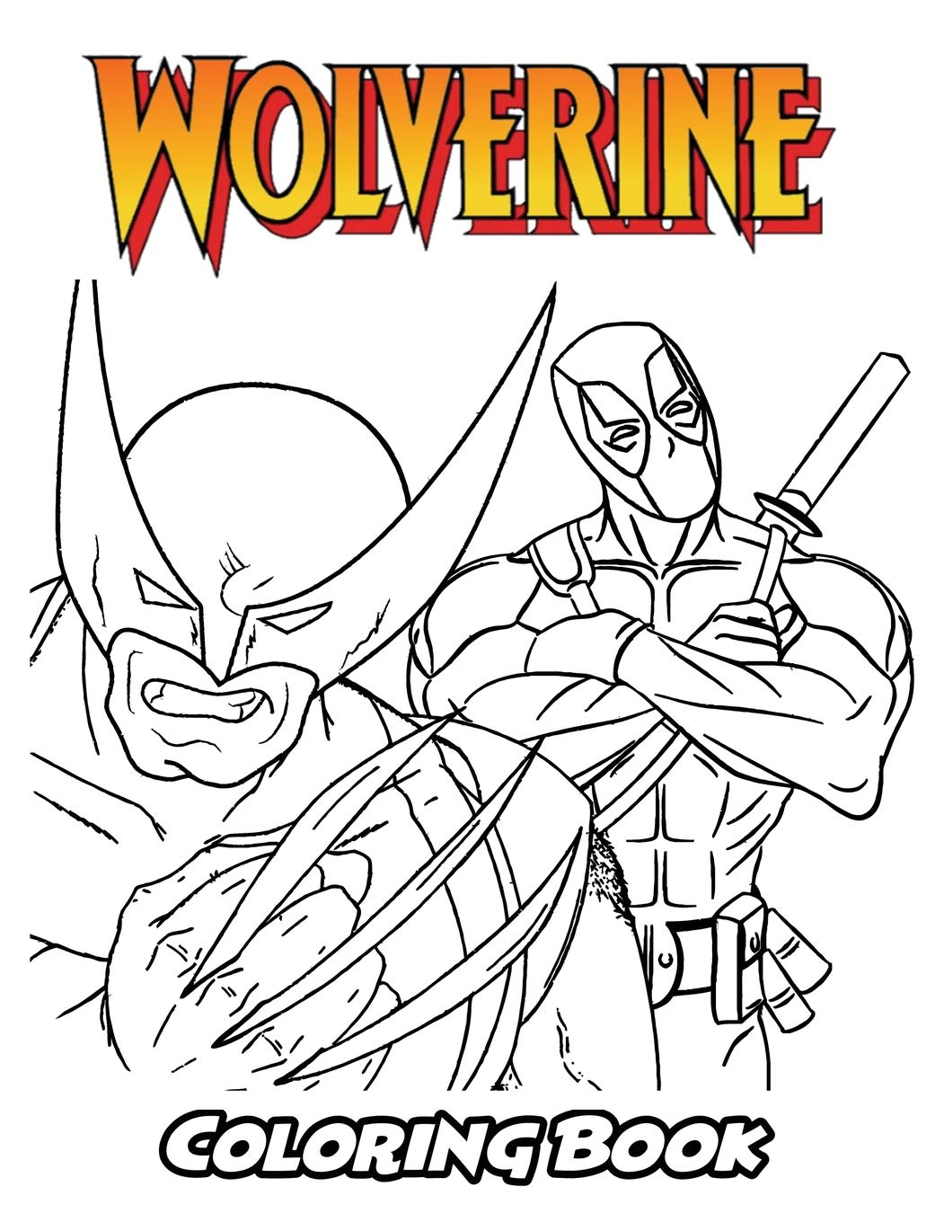 Wolverine coloring book coloring book for kids and adults activity book with fun easy and relaxing coloring pages perfect for children ages 3 5 6 8