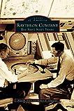 Raytheon Company: The First Sixty Years