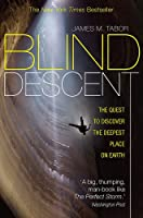 Blind Descent: The Quest To Discover The Deepest