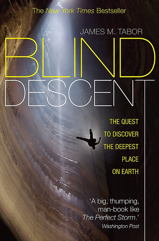 Blind Descent: The Quest to Discover the Deepest Place on Earth [Idioma Inglés]