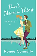 Don't Mean a Thing (Got That Swing Book 1) Kindle Edition