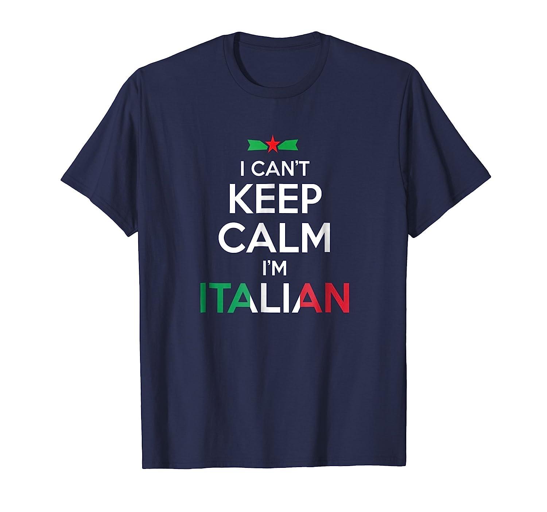 I Can't Keep Calm I'm Italian - Unisex T-shirt-fa