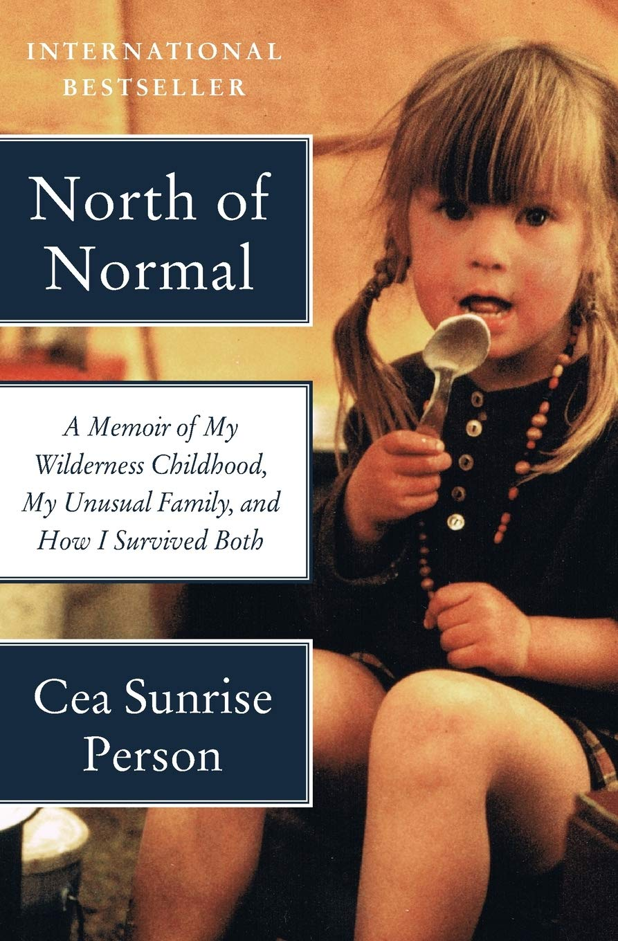 Image for North of Normal: A Memoir of My Wilderness Childhood, My Unusual Family, and How I Survived Both