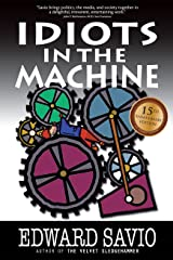 Idiots in the Machine (15th Anniversary Edition) Kindle Edition