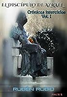 El Discípulo De Azrael: Parte 2 (Crónicas