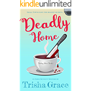 Deadly Home: An Emily Bennett Mystery (Finding Home Book 1)